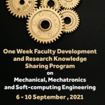 """One Week Faculty Development and Research Knowledge Sharing Program on """"Mechanical, Mechatronics and Soft-computing Engineering"""